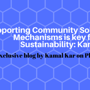 Supporting Community Solidarity Mechanisms is key for ODF Sustainability: Kamal Kar
